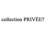 collection PRIVEE?